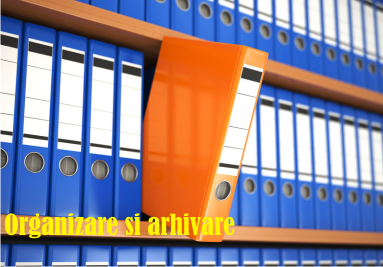 Birotica si papetarie - Organizare si arhivare